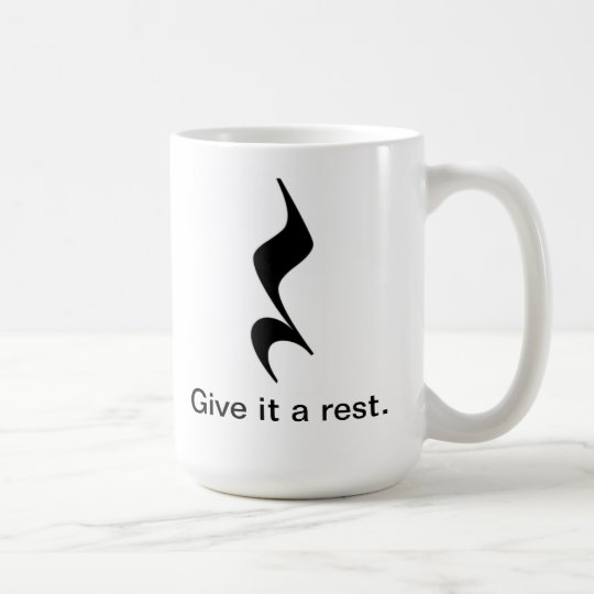 Give it a rest. Music mug for musicians/teachers