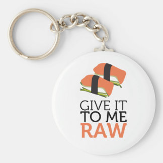 give it to me raw key chain