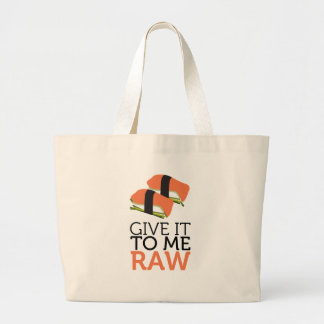give it to me raw large tote bag