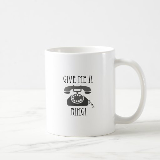 Give Me A Ring! Coffee Mugs