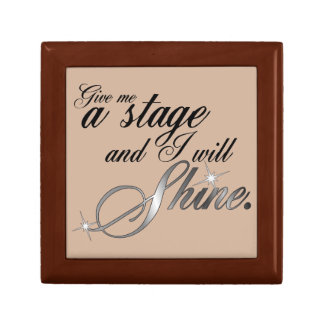 Give Me a Stage and I Will Shine Small Square Gift Box