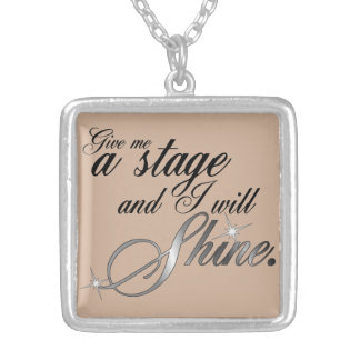 Give Me a Stage and I Will Shine Square Pendant Necklace