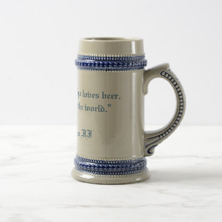 """Give me a woman who loves beer . . ."" Beer Stein"