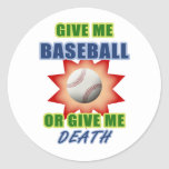 Give Me Baseball or Give Me Death Round Sticker