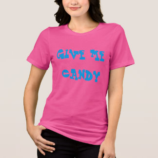 GIVE ME CANDY T-Shirt