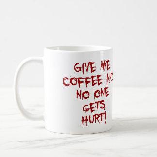 GIVE ME COFFEE AND NO ONE GETS HURT BLOOD SPLATTER BASIC WHITE MUG