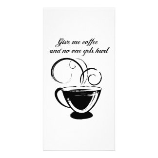 Give Me Coffee And No One Gets Hurt Photo Card Template