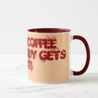 Give me COFFEE and nobody gets hurt! Mug