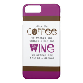 Give Me Coffee and Wine iPhone 7 Plus Case