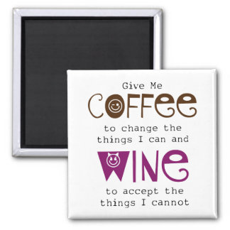 Give Me Coffee and Wine Magnet