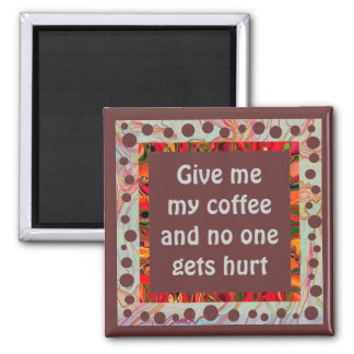 give me coffee humor refrigerator magnets