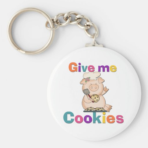 Give Me Cookies Tshirts and Gifts Key Chain