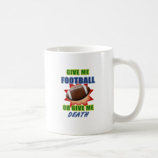Give Me Football or Give Me Death Mug