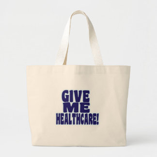 Give Me Healthcare! Large Tote Bag