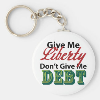 Give Me Liberty Don't Give Me Debt Basic Round Button Key Ring