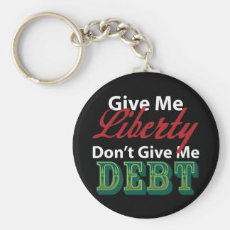 Give Me Liberty Don't Give Me Debt Keychains