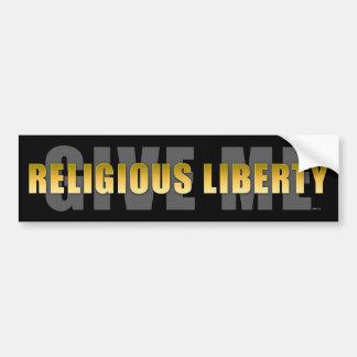 Give Me Religious Liberty Bumper Sticker
