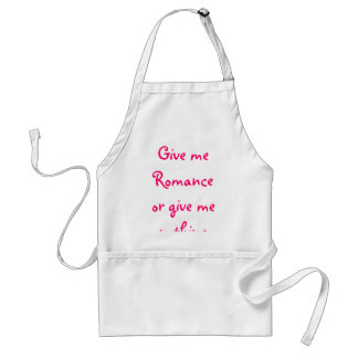 Give me Romance or give me nothing-Apron Standard Apron