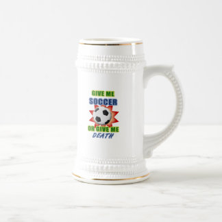 Give Me Soccer or Give me Death Beer Stein