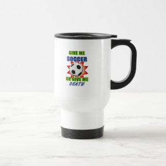 Give Me Soccer or Give me Death Coffee Mugs