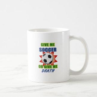 Give Me Soccer or Give me Death Basic White Mug
