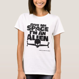 Give Me Space, I'm An Alien T-Shirt