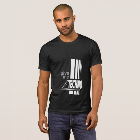 """Give me techno music"" t-shirt"
