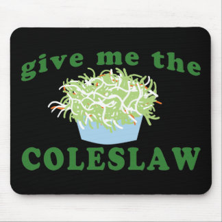 Give Me The Coleslaw Mouse Mat