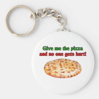 Give me the pizza and no one get hurt? basic round button key ring