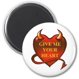 Give me your Heart 6 Cm Round Magnet