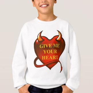 Give me your Heart Sweatshirt