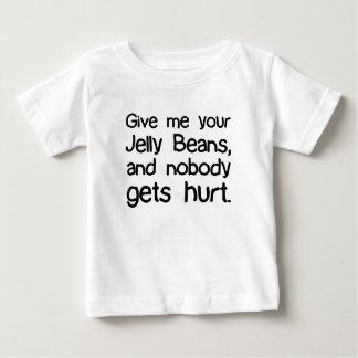 Give Me Your Jelly Beans Baby T-Shirt