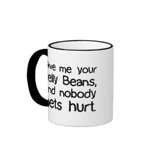 Give Me Your Jelly Beans Ringer Mug