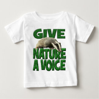 GIVE NATURE A VOICE- Badger Cub Baby T-Shirt