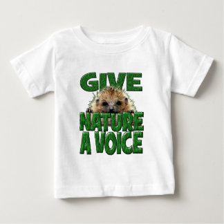 GIVE NATURE A VOICE- Hedgehog Baby T-Shirt