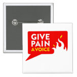 Give Pain A Voice 15 Cm Square Badge