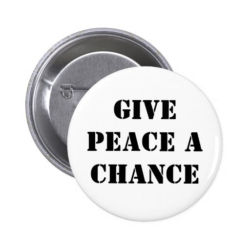Give Peace a chance Pinback Button
