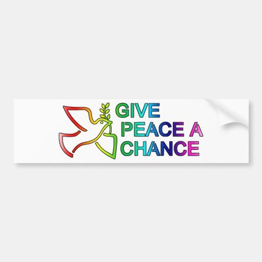 Give Peace a Chance (Rainbow) Bumper Stickers