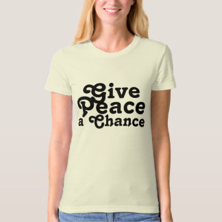 Give Peace a Chance Shirt