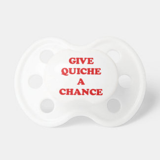 GIVE QUICHE A CHANCE DUMMY