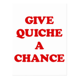 GIVE QUICHE A CHANCE POSTCARD