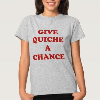 Give Quiche A Chance Tee Shirt
