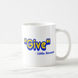 """Give"" Said The Little Stream Classic White Coffee Mug"