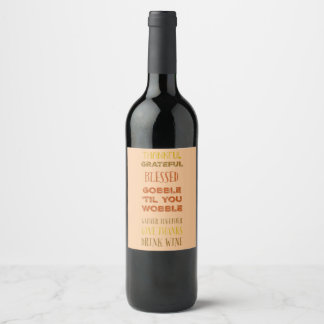 Give Thanks Drink Wine Wine Label