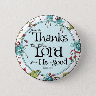 Give Thanks to the Lord - Round Button Pin