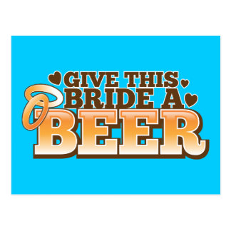 GIVE THIS BRIDE A BEER Beer Shop design Post Card