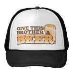 Give this brother a BEER! Cap