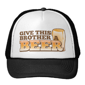 Give this brother a BEER! Mesh Hats