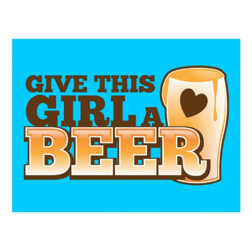 GIVE THIS GIRL A BEER design from The Beer Shop Post Cards