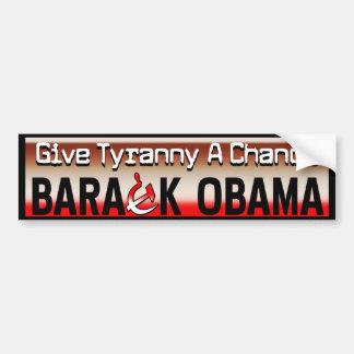 Give Tyranny A Chance! Bumper Sticker
